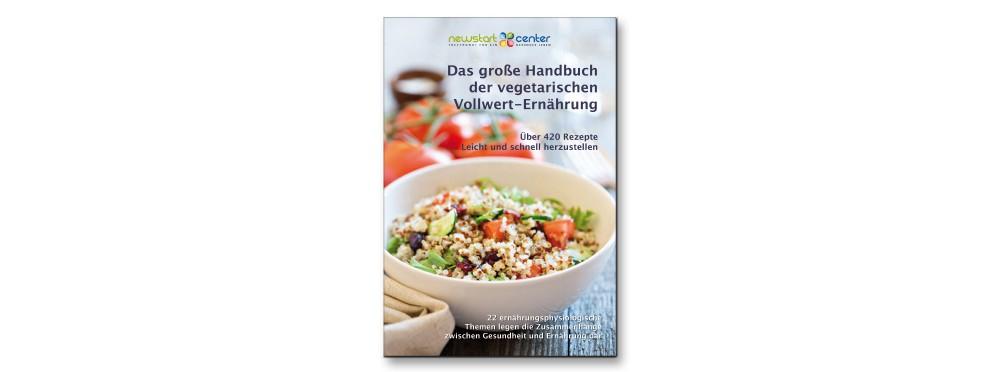 Das große Handbuch der vegetarischen Vollwert-Ernährung